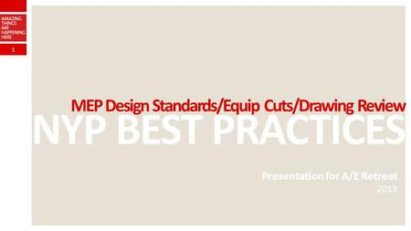 NYP BEST PRACTICES MEP Design Standards/Equip Cuts/Drawing Review