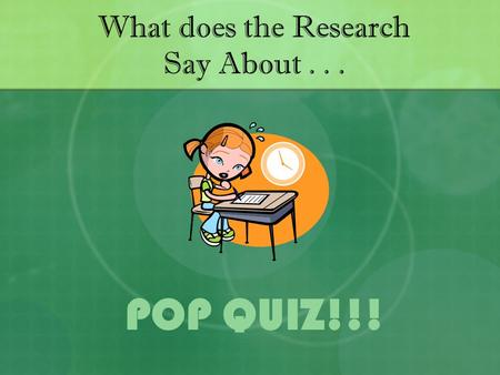 "What does the Research Say About... POP QUIZ!!!. What does ""Effect Size"" Mean? Effect size basically means ""How many standard deviations would an average."