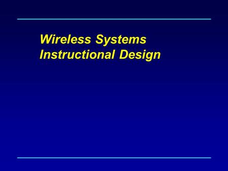 Wireless Systems Instructional Design. Computer Science Electrical Engineering What is this course about? PHYLinkNetworkApplicationSpectrum.