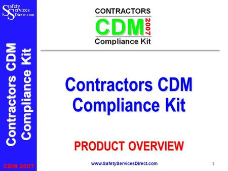 Contractors CDM Compliance Kit CDM 2007 www.SafetyServicesDirect.com 1 Contractors CDM Compliance Kit PRODUCT OVERVIEW.