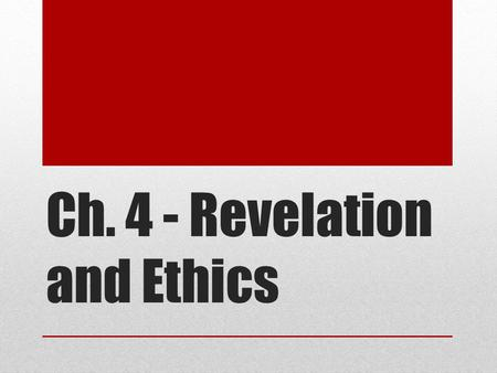 Ch. 4 - Revelation and Ethics