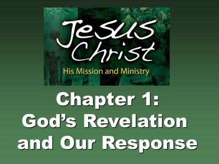 Chapter 1: God's Revelation and Our Response.