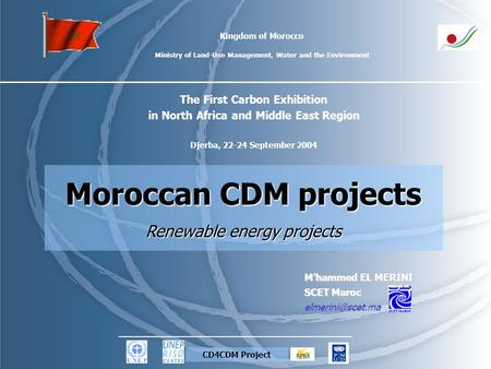 Kingdom of Morocco Ministry of Land-Use Management, Water and the Environment The First Carbon Exhibition in North Africa and Middle East Region Djerba,