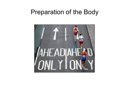 Preparation of the Body. In this key area you will investigate the specific fitness demands of activities. You will learn about: 1.Types of fitness, this.