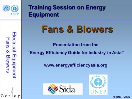 "1 Training Session on Energy Equipment Fans & Blowers Presentation from the ""Energy Efficiency Guide for Industry in Asia"" www.energyefficiencyasia.org."