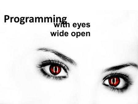 Programming with eyes wide open. Your host today Subby Angelov Team