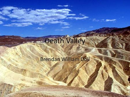 Death Valley Brendan William Doll What year did it become a national park and why Death Valley became a national park in feb 11 1877. Because of it's.