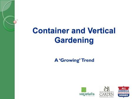 Container and Vertical Gardening A 'Growing' Trend.