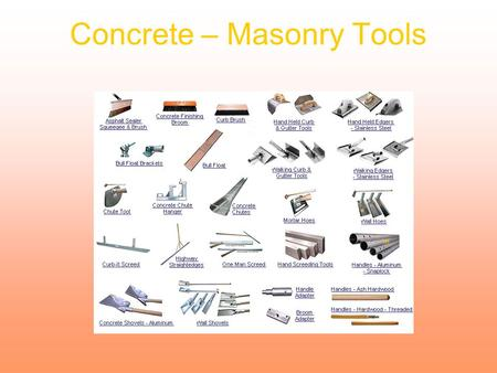 Concrete – Masonry Tools. Next Generation Science/Common Core Standards Addressed! CCSS.ELALiteracy.RST.9 ‐ 10.4 Determine the meaning of symbols, key.