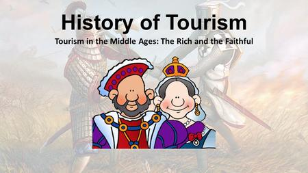 Tourism in the Middle Ages: The Rich and the Faithful