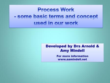 Process Work - some basic terms and concept used in our work