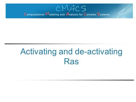 Activating and de-activating Ras. Key human members of Ras family KRAS, HRAS, NRAS Kick-start cell growth when activated Other signaling?
