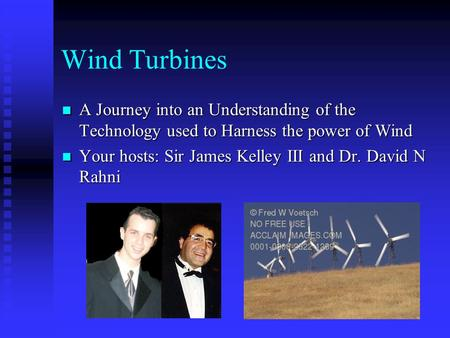 <strong>Wind</strong> Turbines A Journey into an Understanding of the Technology used to Harness the <strong>power</strong> of <strong>Wind</strong> A Journey into an Understanding of the Technology used.