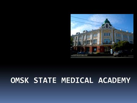 OMSK STATE MEDICAL ACADEMY