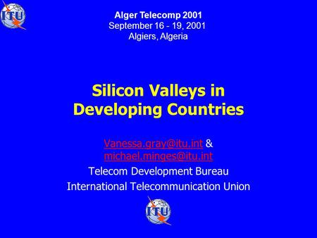 Silicon Valleys in Developing Countries &  Telecom Development Bureau.