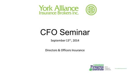 CFO Seminar September 13 th, 2014 Directors & Officers Insurance.