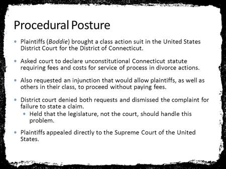 Plaintiffs (Boddie) brought a class action suit in the United States District Court for the District of Connecticut. Asked court to declare unconstitutional.