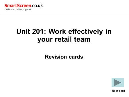 Unit 201: Work effectively in your retail team