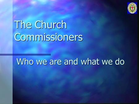 The Church Commissioners Who we are and what we do.