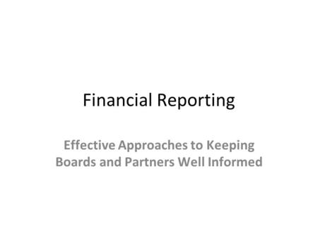 Effective Approaches to Keeping Boards and Partners Well Informed