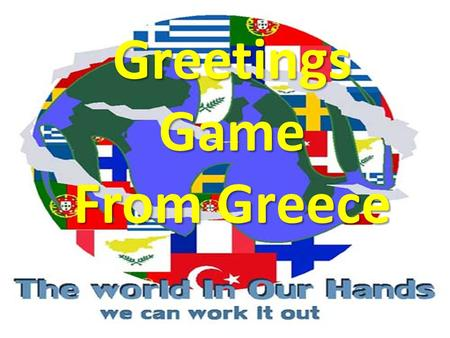 Greetings Game Greetings Game From Greece From Greece.