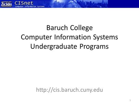 Baruch College Computer Information Systems Undergraduate <strong>Programs</strong>