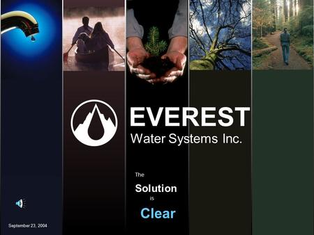 September 23, 2004 EVEREST Water Systems Inc. Solution Clear The is.