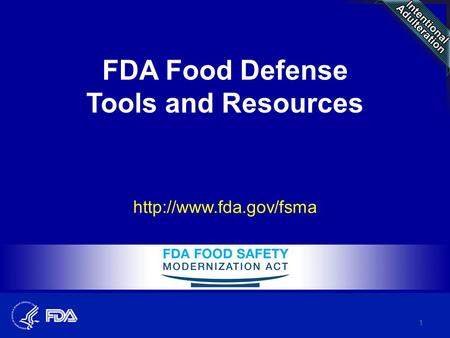 FDA Food Defense Tools and Resources  1.