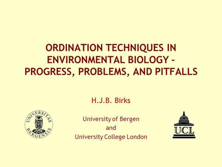H.J.B. Birks University of Bergen <strong>and</strong> University College London