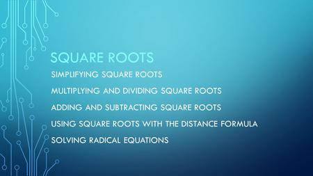 Square Roots Simplifying Square Roots