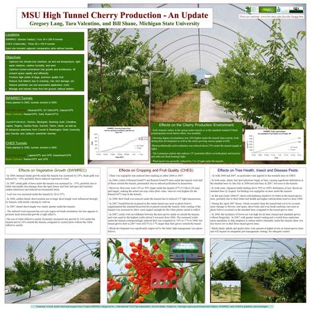 MSU High Tunnel Cherry Production - An Update Gregory Lang, Tara Valentino, and Bill Shane, Michigan State University MSU Tree Fruit Research Locations.