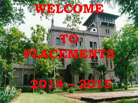 WELCOME TO PLACEMENTS 2014 – 2015. Last Year's Placement Details: 2013-14 SNBranchEnrolledUG%EnrolledPG%Tot%SJ 1Computer807087.509333.337382.0221 2IT705680.00.