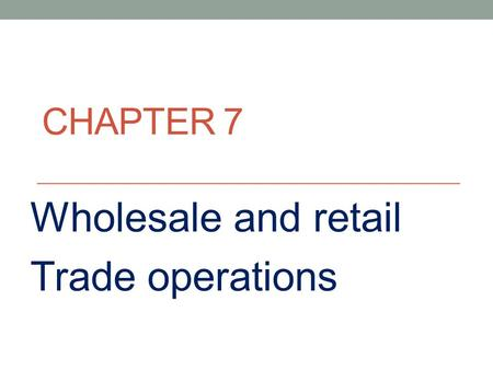Wholesale and retail Trade operations