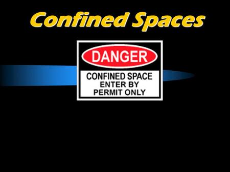 Confined Spaces. Rescuers Account for Over 60% of Confined Space Fatalities.