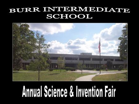 Science & Invention Fair March 21-23, 2011 Start thinking about your topics and ideas NOW! Don't wait until it's too late!