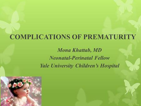 COMPLICATIONS OF PREMATURITY