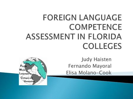 Judy Haisten Fernando Mayoral Elisa Molano-Cook.  Summative assessment: - Students study a lesson then take a test and receive a grade.  Formative assessment: