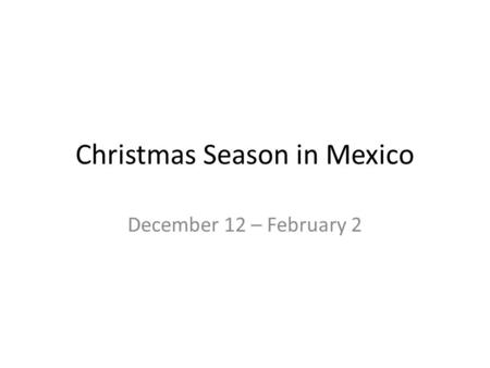 Christmas Season in Mexico