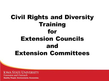 Civil Rights and Diversity Training for Extension Councils and Extension Committees.