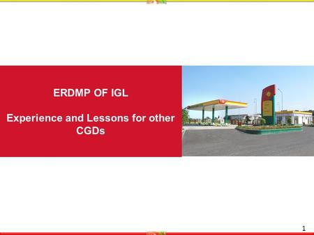 ERDMP OF IGL Experience and Lessons for other CGDs