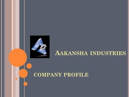 Aakansha industries COMPANY PROFILE.