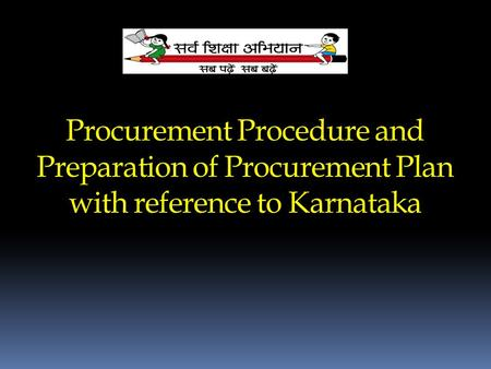 Procurement Procedure and Preparation of Procurement Plan with reference to Karnataka.