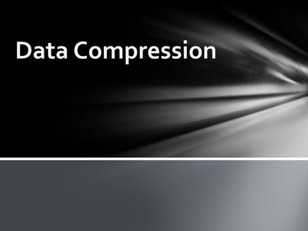 " Wisegeek.com defines Data Compression as:  ""Data compression is a general term for a group of technologies that encode large files in order to shrink."