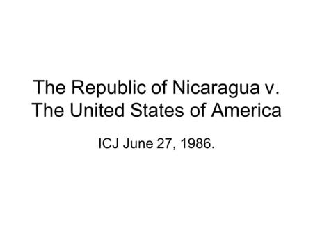 The Republic of Nicaragua v. The United States of America