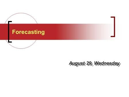 Forecasting August 29, Wednesday.