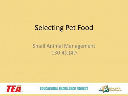 Selecting Pet Food Small Animal Management 130.4(c)4D.