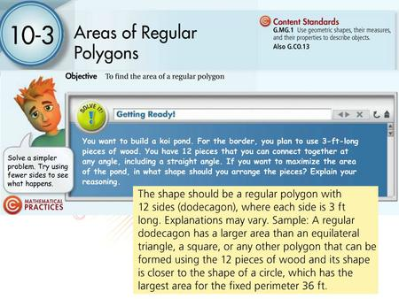 10-3 Areas of Regular Polygons To find the area of a regular polygon In finding the area of a regular polygon, students will find a polygon of n sides.