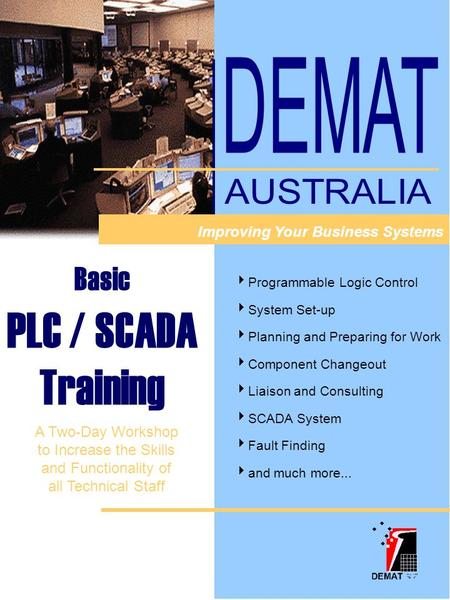 Improving Your Business Systems Basic PLC / SCADA Training  Programmable Logic Control  System Set-up  Planning and Preparing for Work  Component Changeout.