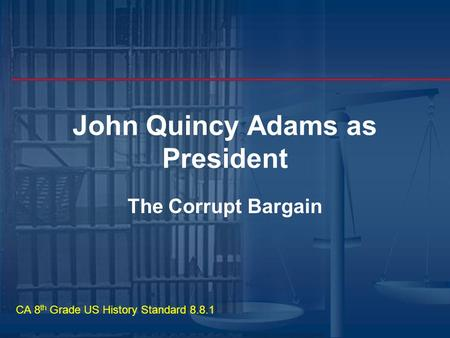 John Quincy Adams as President