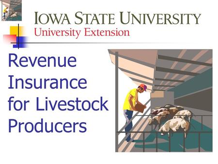 Revenue Insurance for Livestock Producers. Two insurance products are now available Livestock Risk Protection (LRP) For hogs, fed cattle and feeder cattle.